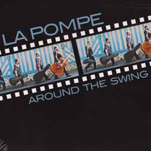 Around the swing discographie La Pompe